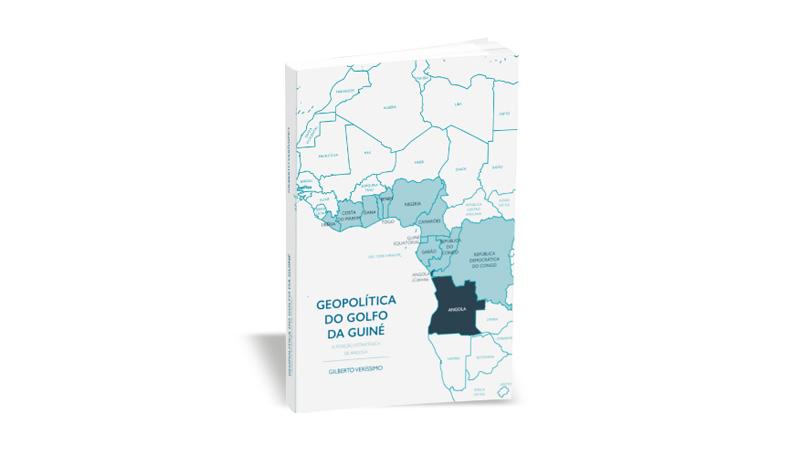 """""""Geopolitica do Golfo da Guiné – A posição estratégica de Angola"""" de Gilberto Veríssimo"""